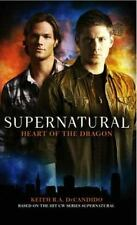Supernatural : Heart of the Dragon by Keith R. A. DeCandido (2010, Paperback)