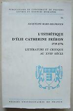 L'ésthetique D'Elie Catherine Freron, 1739-1776 J BIARD-MILLERIOUX PUF 1985