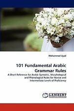 101 Fundamental Arabic Grammar Rules: A Short Reference  For Arabic Syntactic...