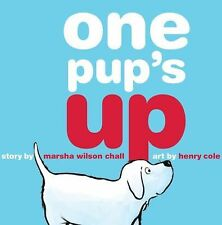 One Pup's Up by Marsha Wilson Chall (2010, Hardcover)