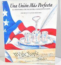 Una Unión Más Perfecta : LaHistoria de Nuestra Constitución by Betsy Maestro...