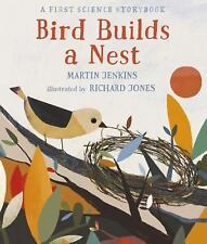 Bird Builds a Nest: A First Science Storybook (Hardback or Cased Book)