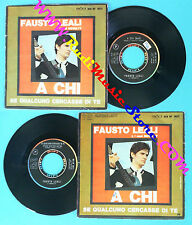 LP 45 7''FAUSTO LEALI NOVELTY A chi Se qualcuno cercasse di te 1966*no cd mc dvd