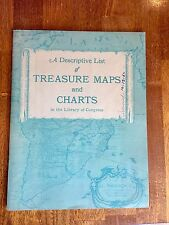 A Descriptive List of Treasure Maps and Charts in the Library of Congress 1964