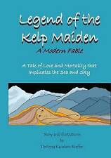Legend Kelp Maiden Tale Love Mortality That Impl by Kauzlaric Kieffer Deanna K