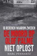 10 Redenen Waarom Zweden de Moord Op Olof Palme Niet Oplost by Marc Pennartz...