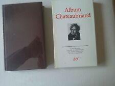 GALLIMARD. LA PLÉIADE - ALBUM CHATEAUBRIAND par JEAN D'ORMESSON TBE