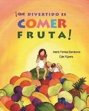 ¡Qué Divertido es Comer Fruta! by María Teresa Barahona (2015, Picture Book)
