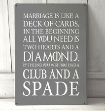 Metal Sign Marriage is like a deck of cards funny quote sign Grey A4 Sign