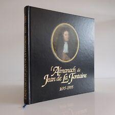 L'Almanach de Jean de la Fontaine 1695-1995 EXACOMPTA Paris 1994