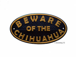 Chihuahua Beware Of The Dog Sign - House Garden Sign Plaque - Black / Gold