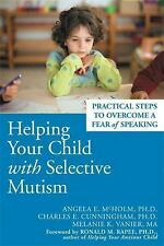 Helping Your Child with Selective Mutism: Practical Steps to Overcome a Fear of