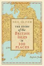 The Story of the British Isles in 100 Places,Neil Oliver