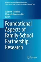 Brand New Foundational Aspects of Family-School Partnership Research by Sheridan