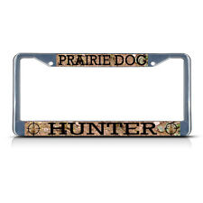 Prairie Dog Animal Hunting Metal License Plate Frame Tag Border Two Holes
