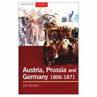 Austria, Prussia and Germany, 1806-1871 by Breuilly, John