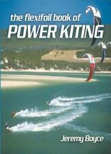 Flexifoil Book of Power Kiting,Jeremy Boyce