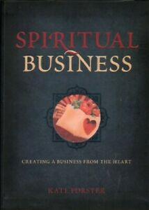Spiritual Business - Creating a Business from the Heart - Kate Forster