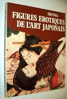 CURIOSA SHUNGA ÉROTISME ART JAPONAIS MAKURA-E HIGA UTAMARO HOKUSAÏ KUNIYOSHI