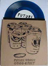 "FUTURE VIRGINS / GOOD GRIEF - SPLIT 7"" colour vinyl,  briefs, cheap girls"