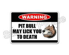 """*Aluminum* Pit Bull May Lick You To Death Warning 8"""" x 12"""" Funny Metal Sign Ns"""
