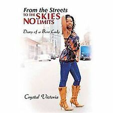 From the Streets to the Skies No Limits : Diary of a Boss Lady by Crystal...