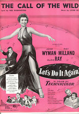 """LET'S DO IT AGAIN Sheet Music """"The Call Of The Wild"""" Jane Wyman Aldo Ray"""