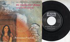 ROSANNA FRATELLO disco  45 giri  STAMPA ITALIANA Un rapido per Roma 1971