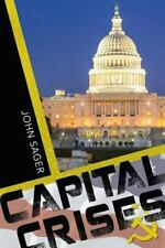 Capital Crises : A Novel by John Sager (2015, Paperback)