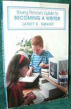 YOUNG PERSON'S GUIDE TO BECOMING A WRITER by JANET E.. GRANT 1991 PB