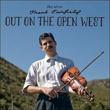 Out on the Open West [gatefold slipcover] Frank Fairfield NEW CD Tompkins Square