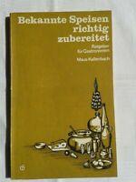 Bekannte Speisen richtig zubereitet, Ratgeber für Gastronomen, Fachbuch 1984