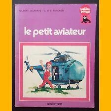 Collection Ballon Rouge LE PETIT AVIATEUR Gilbert Delahaye L. & F. Funcken 1977