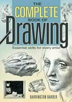 The Complete Book of Drawing Essential Skills For Every Artist By Barrington