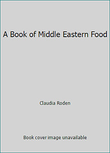 A Book of Middle Eastern Food by Claudia Roden