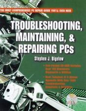 Troubleshooting, Maintaining and Repairing PCs by Bigelow, Stephen J 0079137326