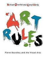 Art Rules: Pierre Bourdieu and the Visual Arts-ExLibrary