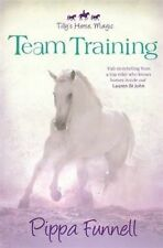 Tilly's Horse, Magic: Team Training 'Book 2 Pippa Funnell