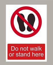 DO NOT WALK OR STAND HERE STICKER SIGN
