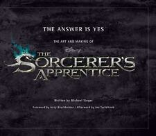 The Answer Is Yes : The Art and Making of the Sorcerer's Apprentice by...