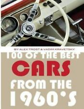 100 of the Best Cars from The 1960's by Alex Trost and Vadim Kravetsky (2013,...