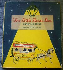 The Little Horse Bus by Graham Greene H/C w D/J - 1952 1st edition