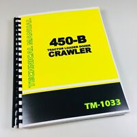 TECHNICAL SERVICE MANUAL JOHN DEERE 450B CRAWLER TRACTOR REPAIR SHOP BOOK DOZER
