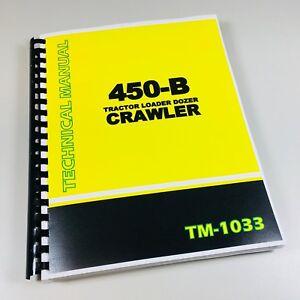 SERVICE MANUAL for JOHN DEERE 450B CRAWLER DOZER TRACTOR TECHNICAL REPAIR SHOP