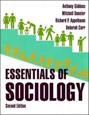 Essentials of Sociology (Second Edition), Anthony Giddens, Mitchell Duneier, Ric