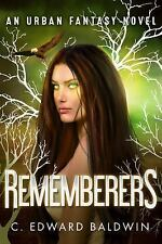 Rememberers by C. Edward Baldwin (2015, Paperback)