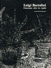 Luigi Bartolini. L'emozione oltre la regola. 1980
