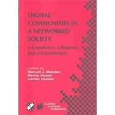 Digital Communities in a Networked Society: e-Commerce, e-Business and e-Governm
