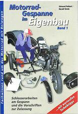 Gespann - Beiwagen - Seitenwagen - Eigenbau  Motorradgespanne im Eigenbau Band1