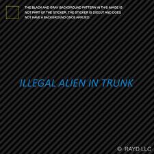 Illegal Alien in Trunk Sticker Die Cut Decal border patrol immigration